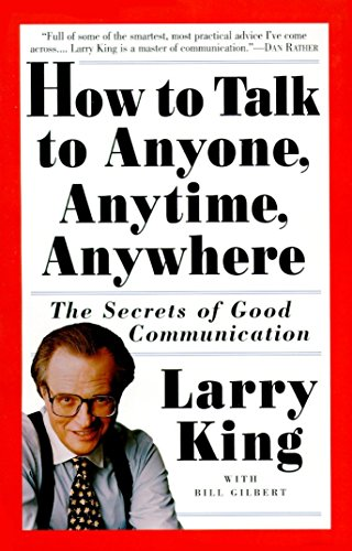 How to Talk to Anyone, Anytime, Anywhere: Larry King, Bill