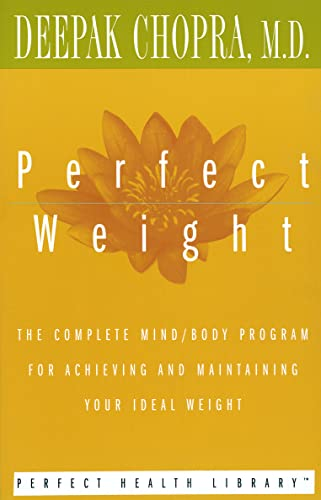 9780517884584: Perfect Weight: The Complete Mind/Body Program for Achieving and Maintaining Your Ideal Weight (Perfect Health Library)