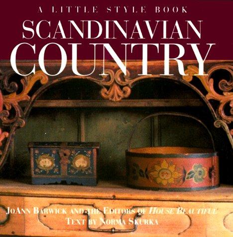 Scandinavian Country: A Little Sytle Book (A Little Style Book): Barwick, Joann