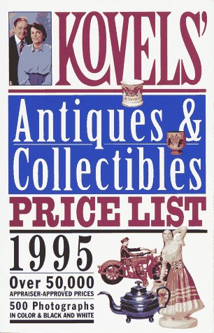 Kovels' Antiques & Collectibles Price List - 28th Edition: Kovel, Ralph