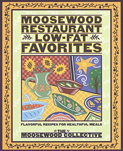 9780517884942: Moosewood Restaurant Low-Fat Favorites: Flavorful Recipes for Healthful Meals