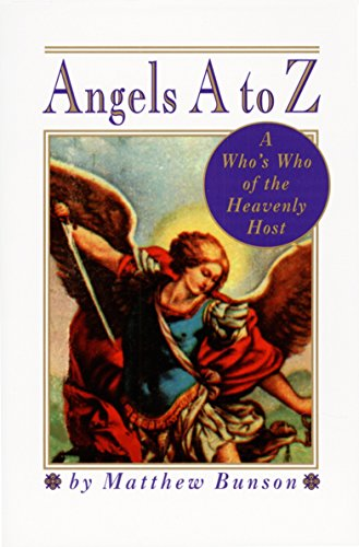 9780517885376: Angels A to Z: A Who's Who of the Heavenly Host