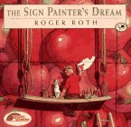 The Sign Painter's Dream: (Reading Rainbow Book): Roger Roth