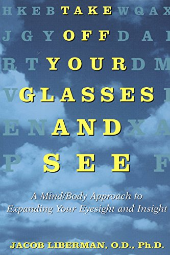 9780517886045: Take Off Your Glasses and See: A Mind / Body Approach to Expanding Your Eyesight and Insight