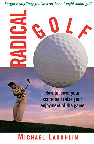9780517886267: Radical Golf: How to Lower Your Score and Raise Your Enjoyment of the Game