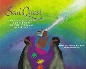 9780517886328: Soul Quest: A Healing Journey for Women of the African Diaspora
