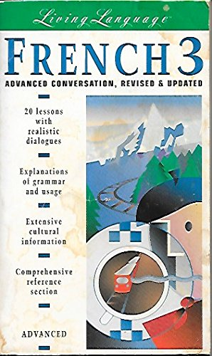 9780517886755: French 3: Advanced Conversation -- Revised and Updated (book) (Living Language) (Vol 3)