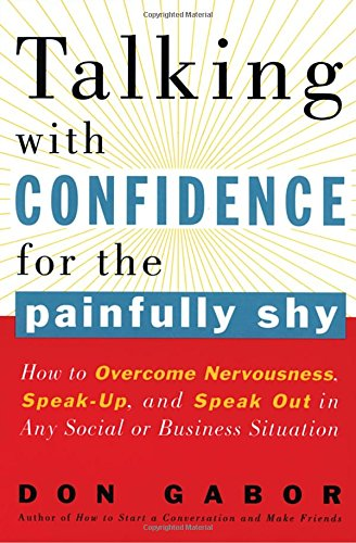 9780517886779: Talking with Confidence for the Painfully Shy: How to Overcome Nervousness, Speak-Up, and Speak Out in Any Social or Business S Ituation