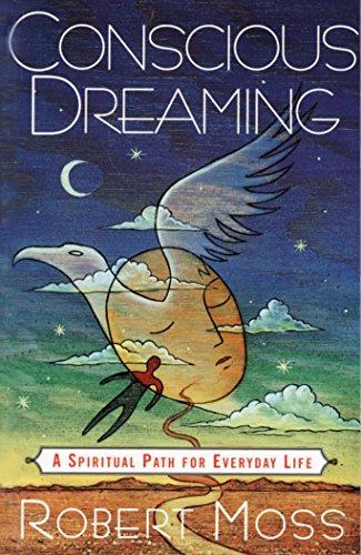 9780517887103: Conscious Dreaming: A Spiritual Path for Everyday Life