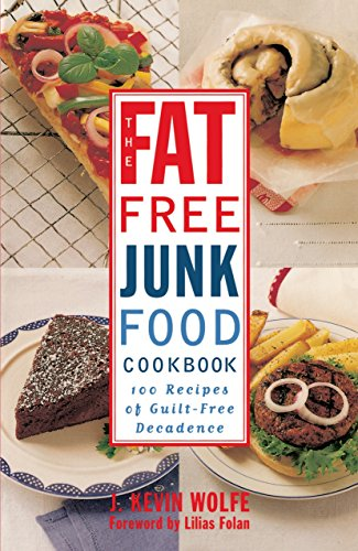 9780517887264: The Fat-free Junk Food Cookbook: 100 Recipes of Guilt-Free Decadence