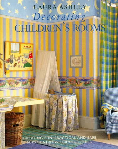 9780517887325: Laura Ashley Decorating Children's Rooms: Creating Fun, Practical and Safe Surroundings for Your Child