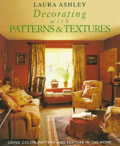 Laura Ashley Decorating With Patterns And Textures: Copestick, Joanna