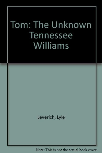 9780517887721: Tom: The Unknown Tennessee Williams