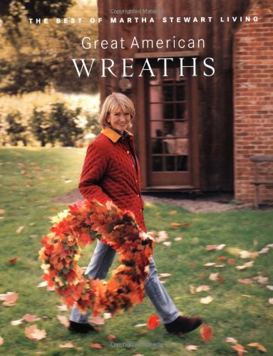 9780517887769: Great American Wreaths: The Best of Martha Stewart Living