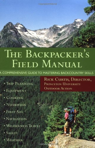 9780517887837: The Backpacker's Field Manual: A Comprehensive Guide to Mastering Backcountry Skills