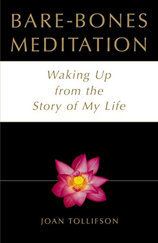 Bare-Bones Meditation: Waking Up from the Story: Tollifson, Joan