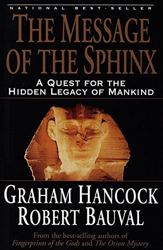 9780517888520: The Message of the Sphinx: A Quest for the Hidden Legacy of Mankind