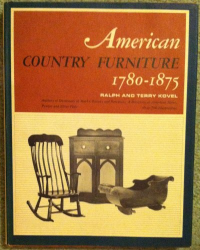 American Country Furniture 1780-1875: Kovel, Ralph and