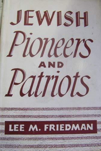 Jewish Pioneers and Patriots (Essay index reprint series) (0518101460) by Lee M. Friedman