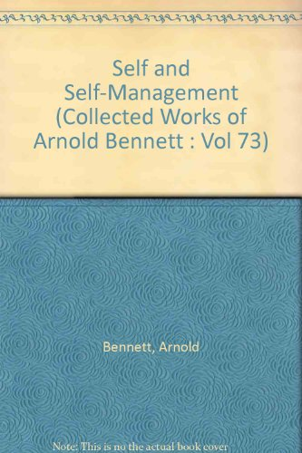 9780518191544: Self and Self-Management (Collected Works of Arnold Bennett : Vol 73)