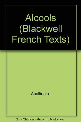 9780520000292: Alcools; (Blackwell French Texts)