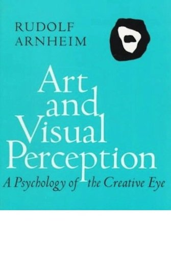9780520000360: Art and Visual Perception a Psychology of the Creative Eye