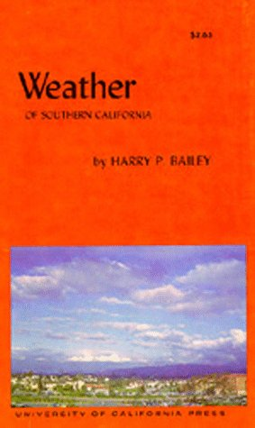Weather of Southern California (California Natural History Guides): Bailey, Harry P.