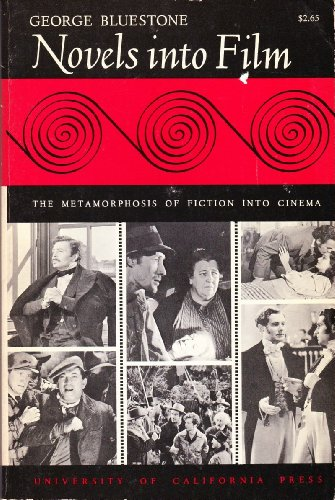 9780520001305: Novels into Film: The Metamorphosis of Fiction into Cinema