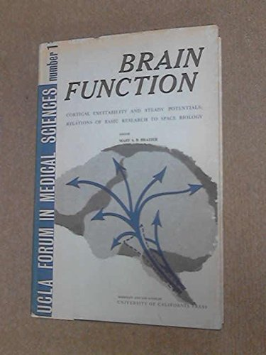 Brain Function, [Volume 1]: Cortical Excitability and Steady Potentials; Relations of Basic ...