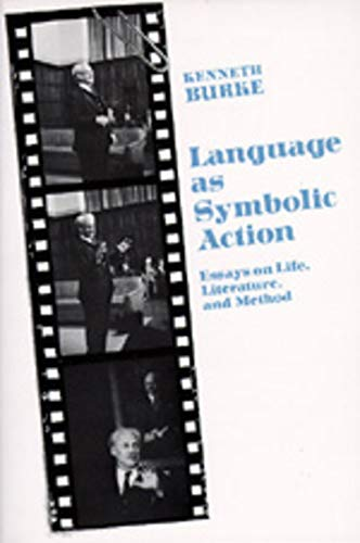 Language As Symbolic Action: Essays on Life, Literature and Method