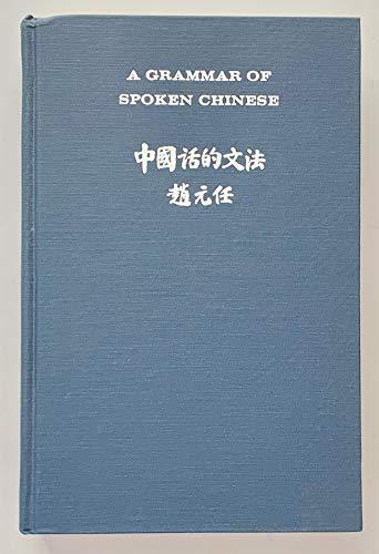 9780520002197: A Grammar of Spoken Chinese