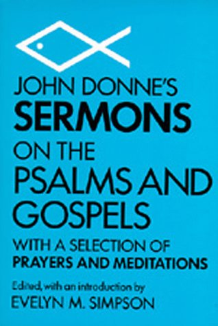 9780520003408: John Donne's Sermons on the Psalms and Gospels: With a Selection of Prayers and Meditations