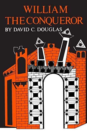 William the Conqueror - the Norman Impact Upon England: DOUGLAS, DAVID C.
