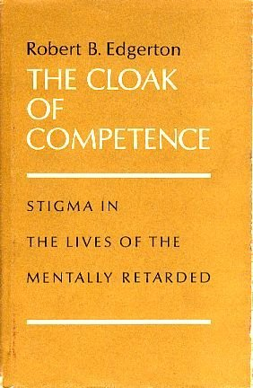 9780520003743: Cloak of Competence: Stigma in the Lives of the Mentally Retarded