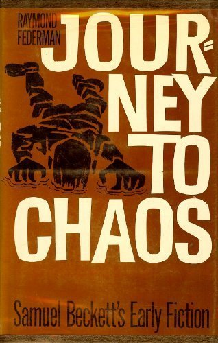 9780520003989: Journey to Chaos: Samuel Beckett's Early Fiction