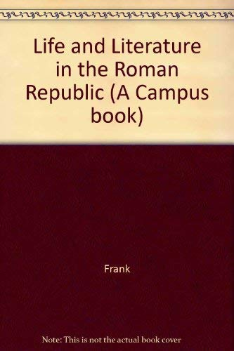 9780520004283: Life and Literature in the Roman Republic (A Campus book)
