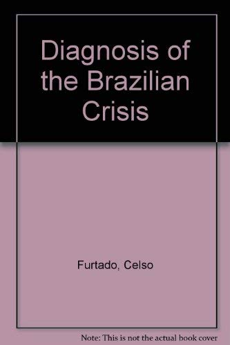 9780520004443: Diagnosis of the Brazilian Crisis