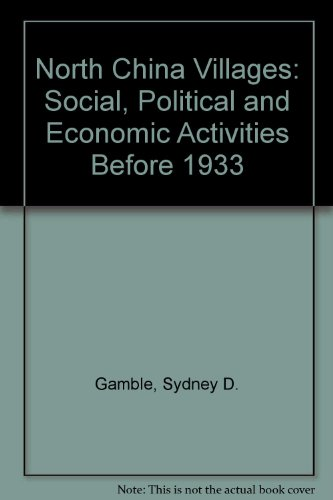 9780520004528: North China Villages: Social, Political and Economic Activities Before 1933