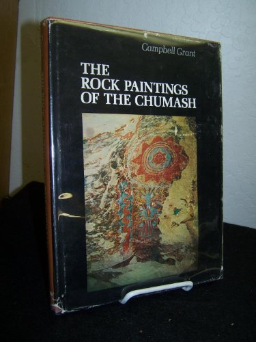 Rock Paintings of the Chumash: A Study: Grant, Campbell