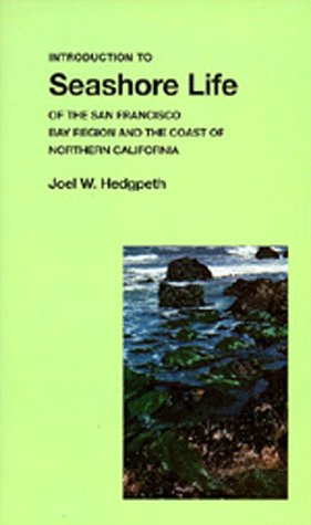 Introduction to SEASHORE LIFE of the San Francisco Bay Region and the Coast of Northen California