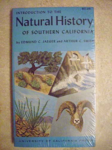 Introduction to the Natural History of Southern California: J�ger, Edmund C., Smith, Arthur C.