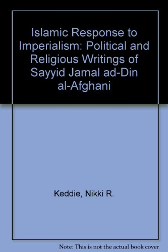 Islamic Response to Imperialism: Political and Religious: Keddie, Nikki R.