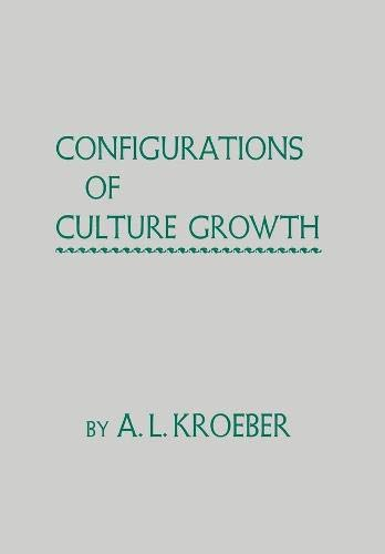9780520006690: Configurations of Culture Growth