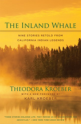 The Inland Whale: Nine Stories Retold From California Indian Legends