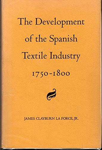 Development of the Spanish Textile Industry, 1750-1800: J.C.La Force