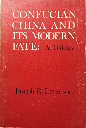 9780520007376: Confucian China and Its Modern Fate: A Trilogy