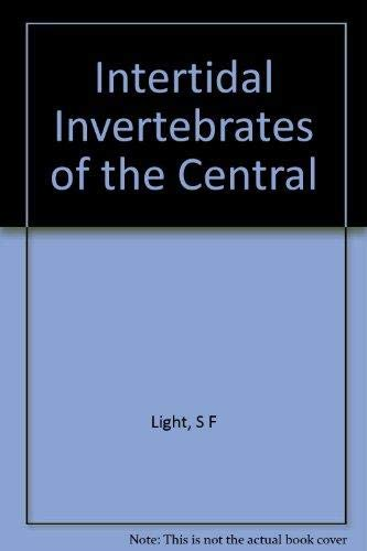 Intertidal Invertebrates of the Central California Coast: Smith, Ralph, Frank A. Pitelka, Donald P....