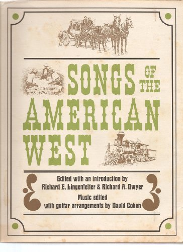 Songs of the American West: Lingenfelter, Richard E. , and Richard A. Dwyer