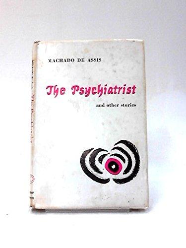 Psychiatrist and Other Stories: Deassis, Joaquim Machado