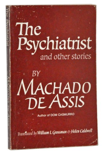 Psychiatrist and Other Stories.: MACHADO DE ASSIS, Joaquim Maria.